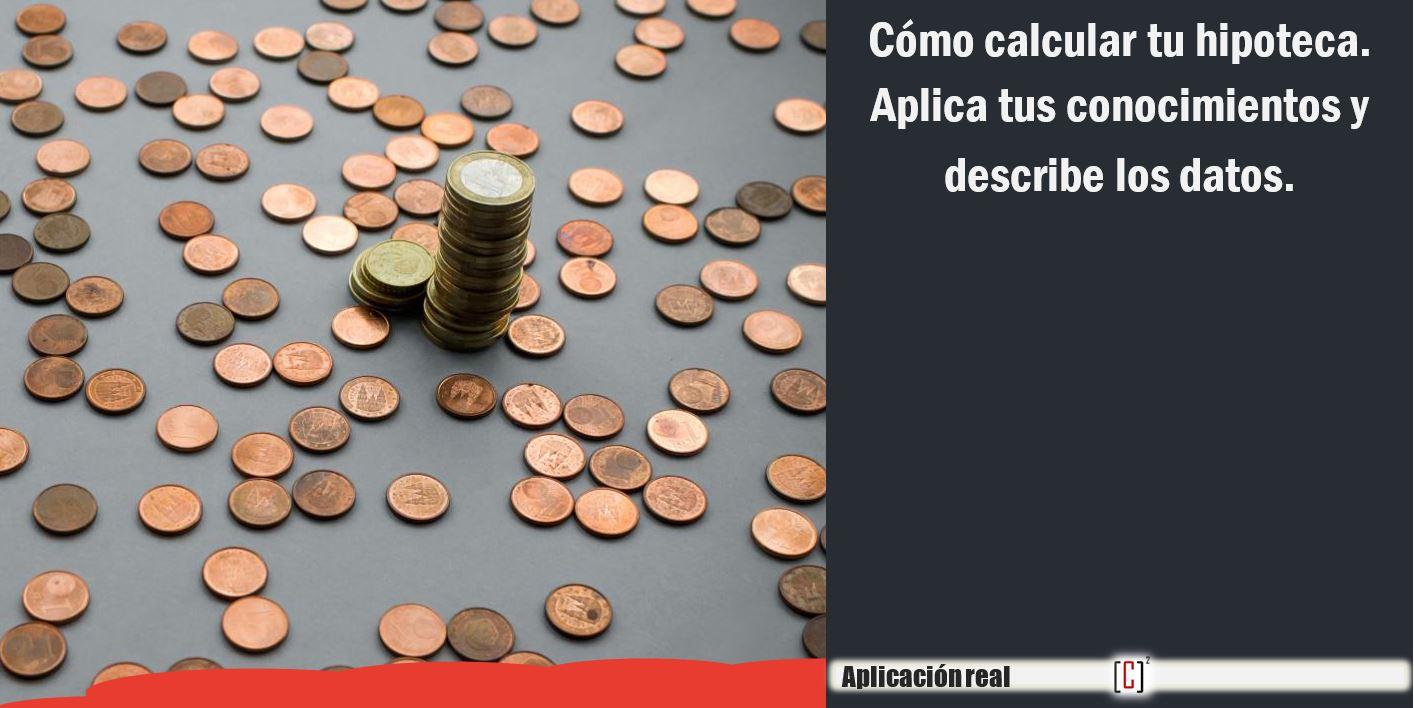 C mo calcular tu hipoteca aplica tus conocimientos y for Calcular devolucion hipoteca suelo