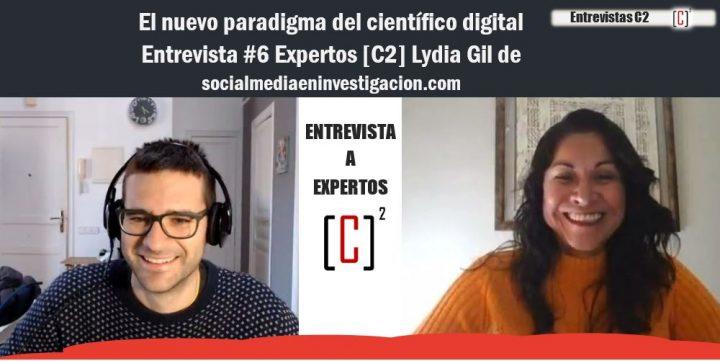 El nuevo paradigma del científico digital – Entrevista #6 Expertos [C2] Lydia Gil de socialmediaeninvestigacion.com